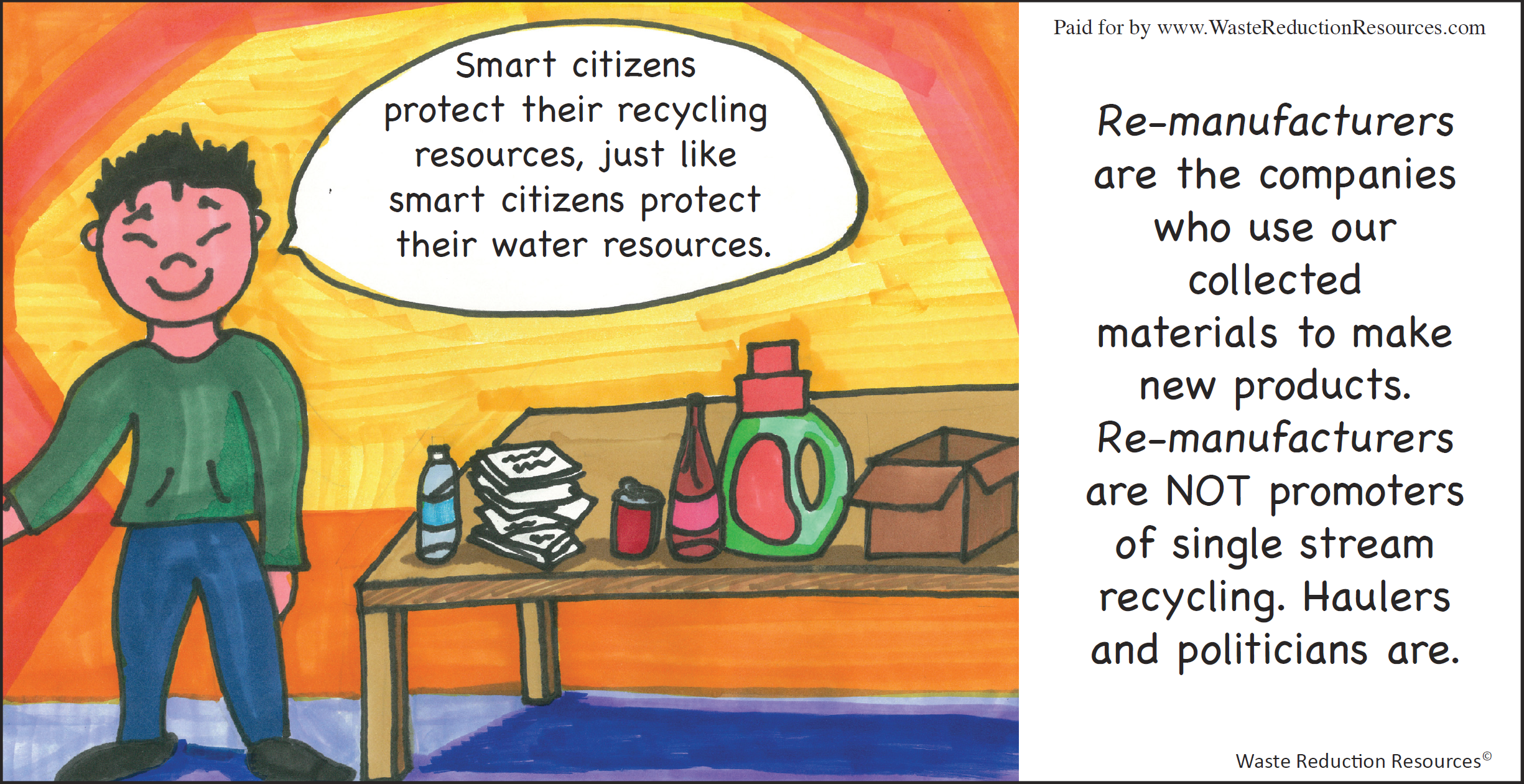 Smart citizens protect their recycling resources, just like smart citizens protect their water resources.